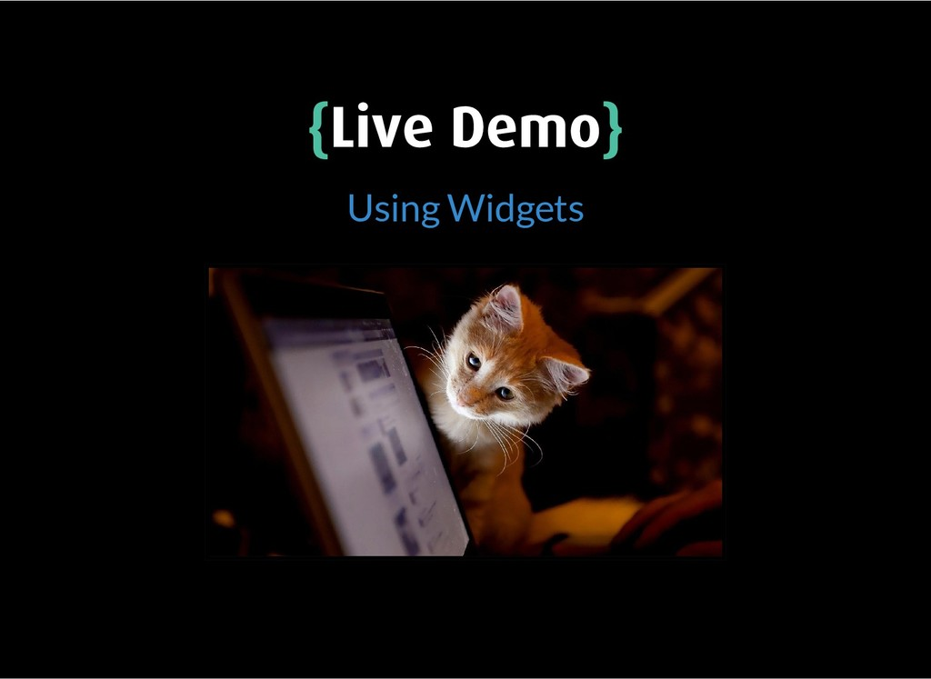 { {Live Demo Live Demo} } Using Widgets
