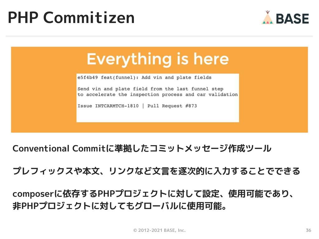 36 © 2012-2021 BASE, Inc. PHP Commitizen Conven...