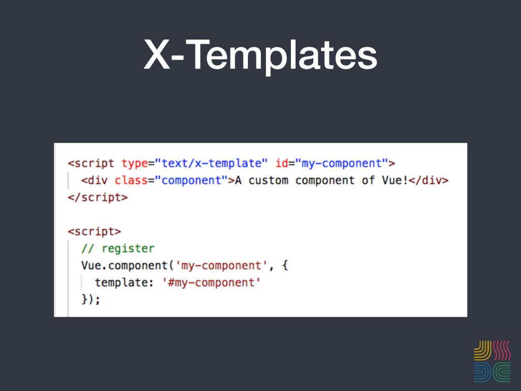 X-Templates