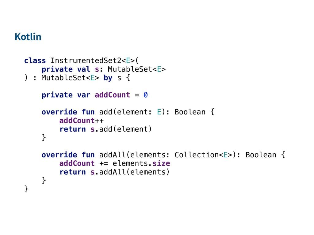 class InstrumentedSet2<E>( private val s: Mutab...