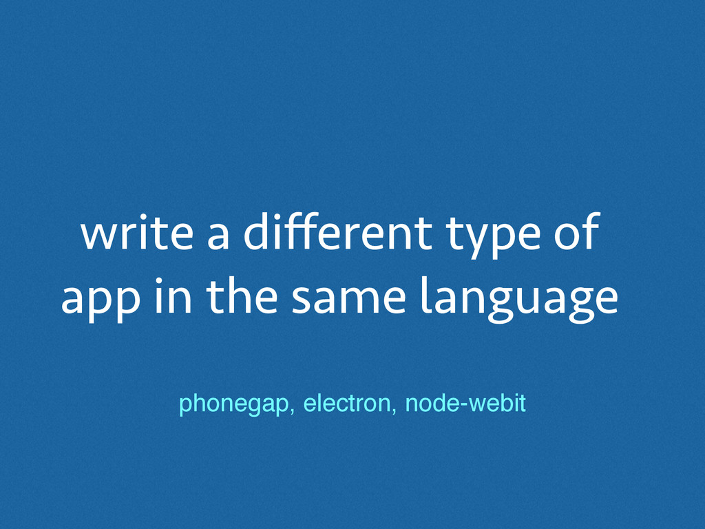 write a different type of app in the same langua...