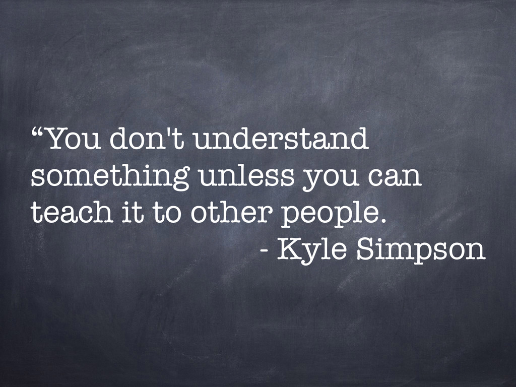 """You don't understand something unless you can ..."
