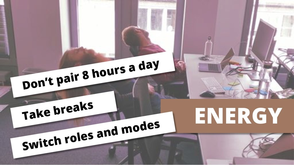 ENERGY Don't pair 8 hours a day Take breaks Swi...