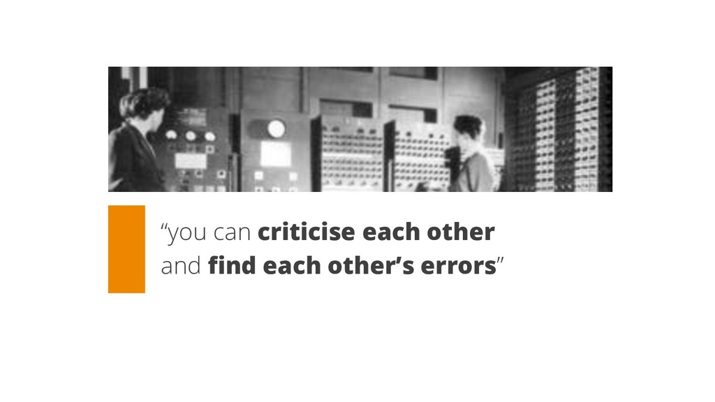 """you can criticise each other and find each oth..."