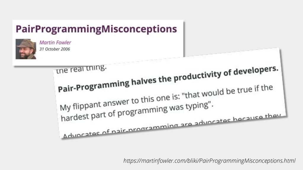 https://martinfowler.com/bliki/PairProgrammingM...