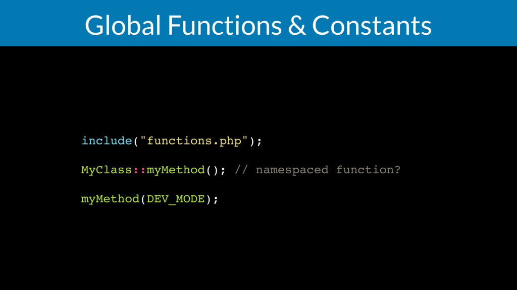 "Global Functions & Constants include(""functions..."