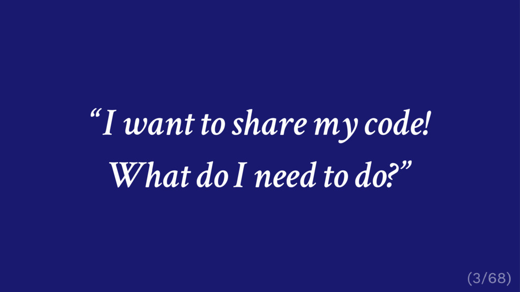 """I want to share my code! What do I need to do?"""