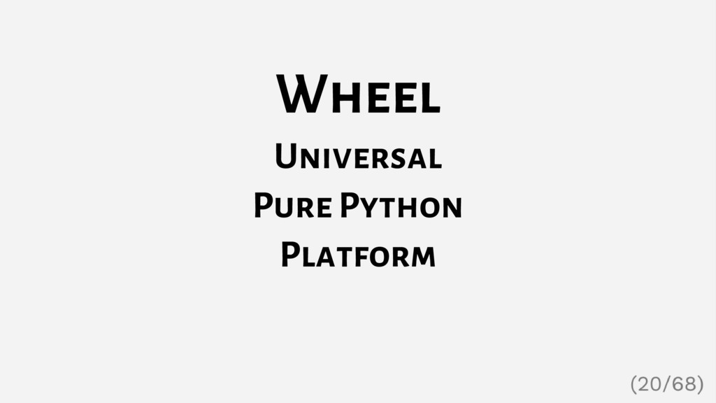 Wheel Universal Pure Python Platform