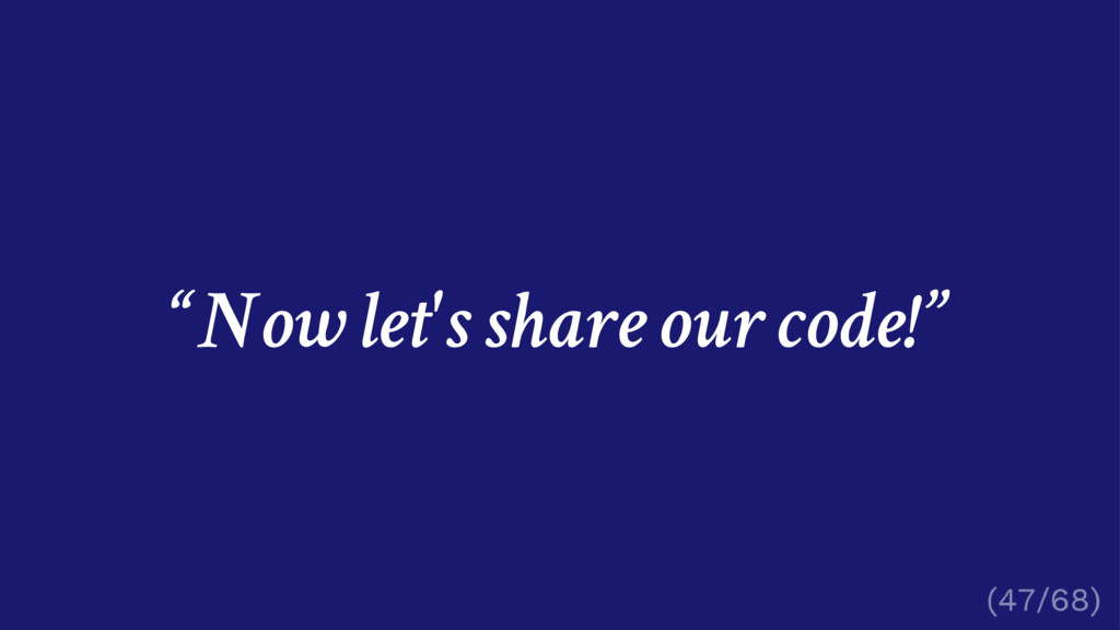 """Now let's share our code!"""