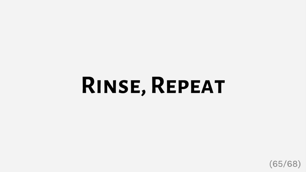 Rinse, Repeat
