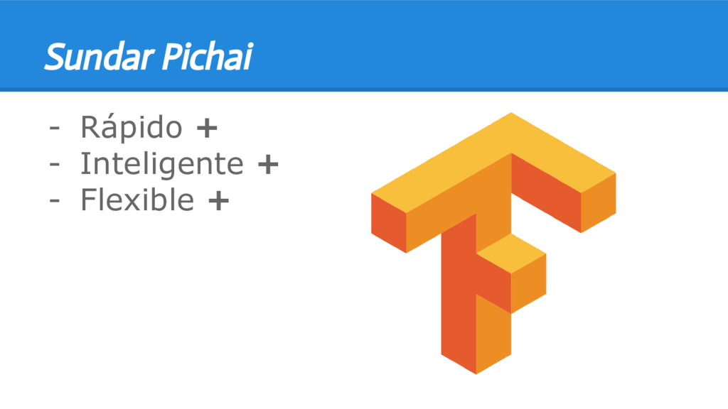 Sundar Pichai - Rápido + - Inteligente + - Flex...