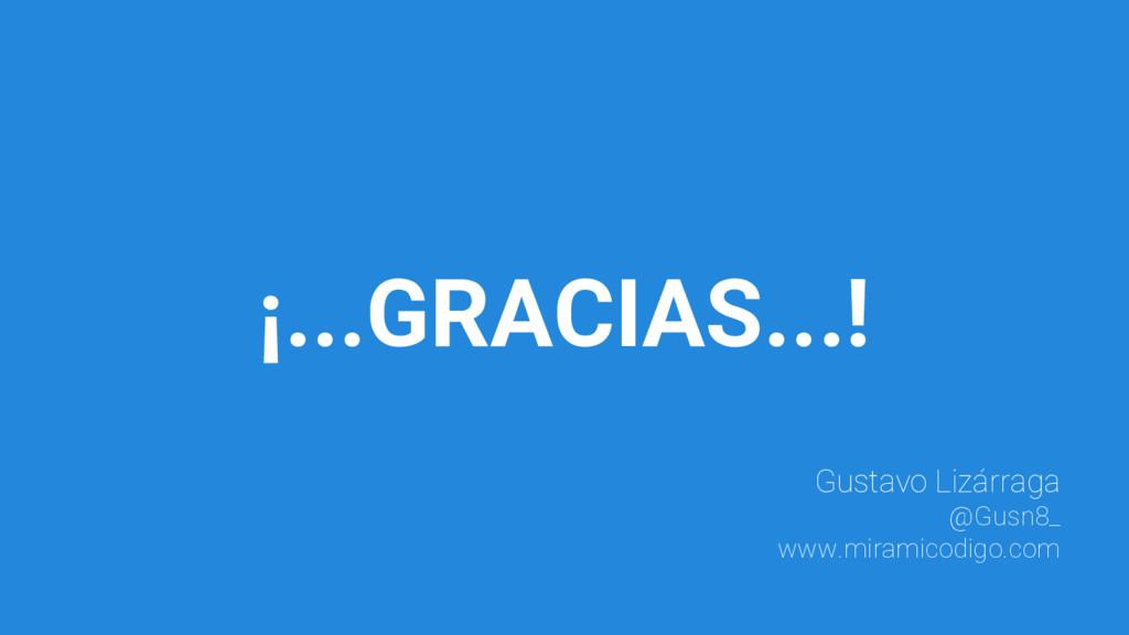 Gustavo Lizárraga @Gusn8_ www.miramicodigo.com ...