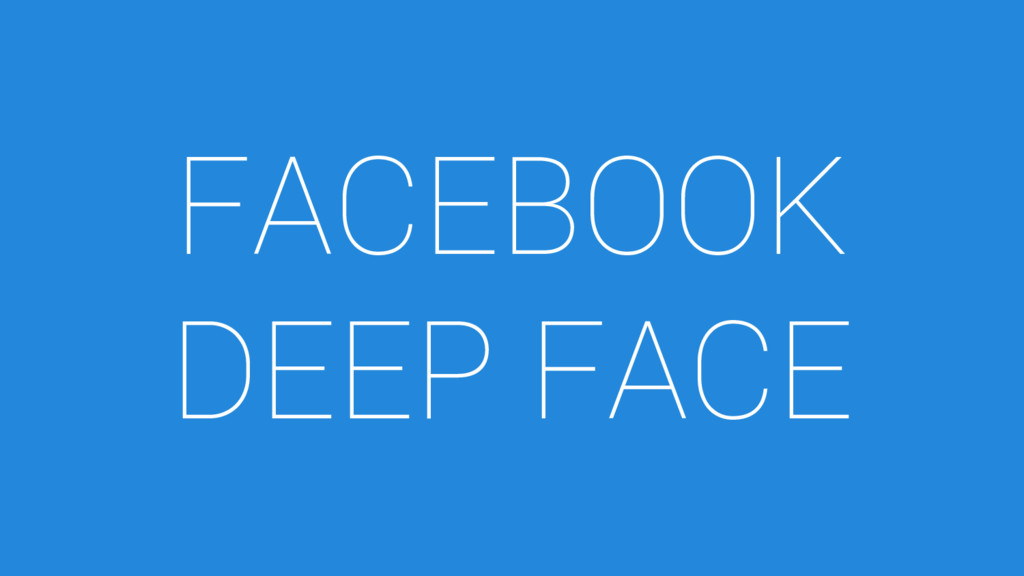 FACEBOOK DEEP FACE