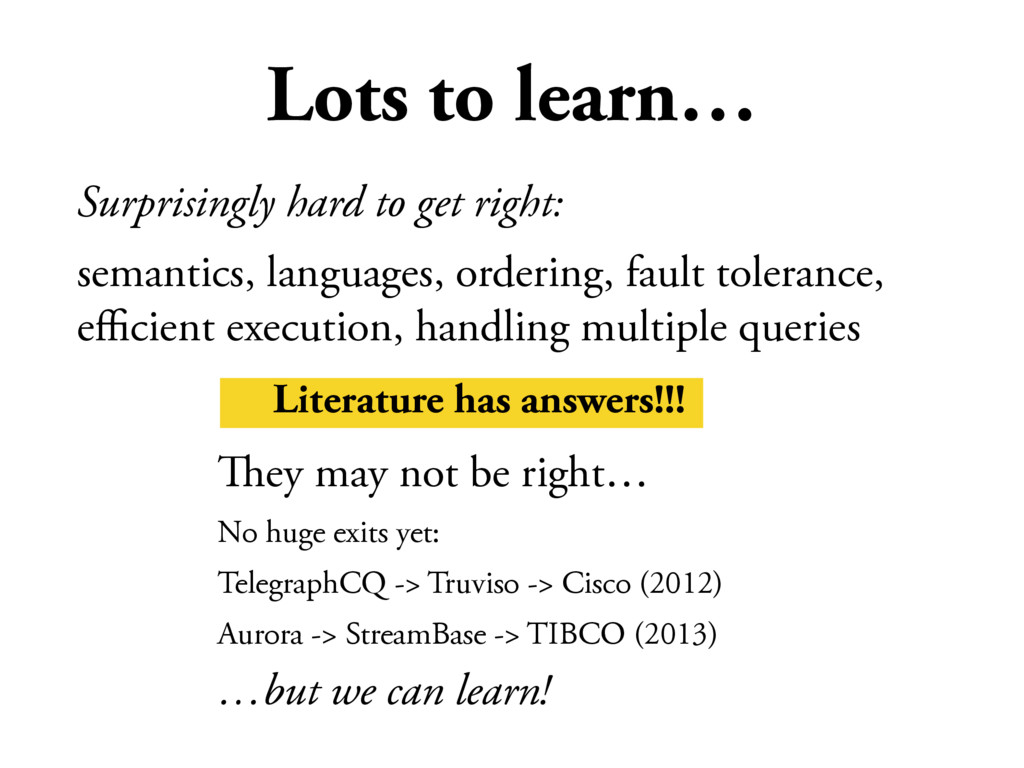 Lots to learn… Surprisingly hard to get right: ...