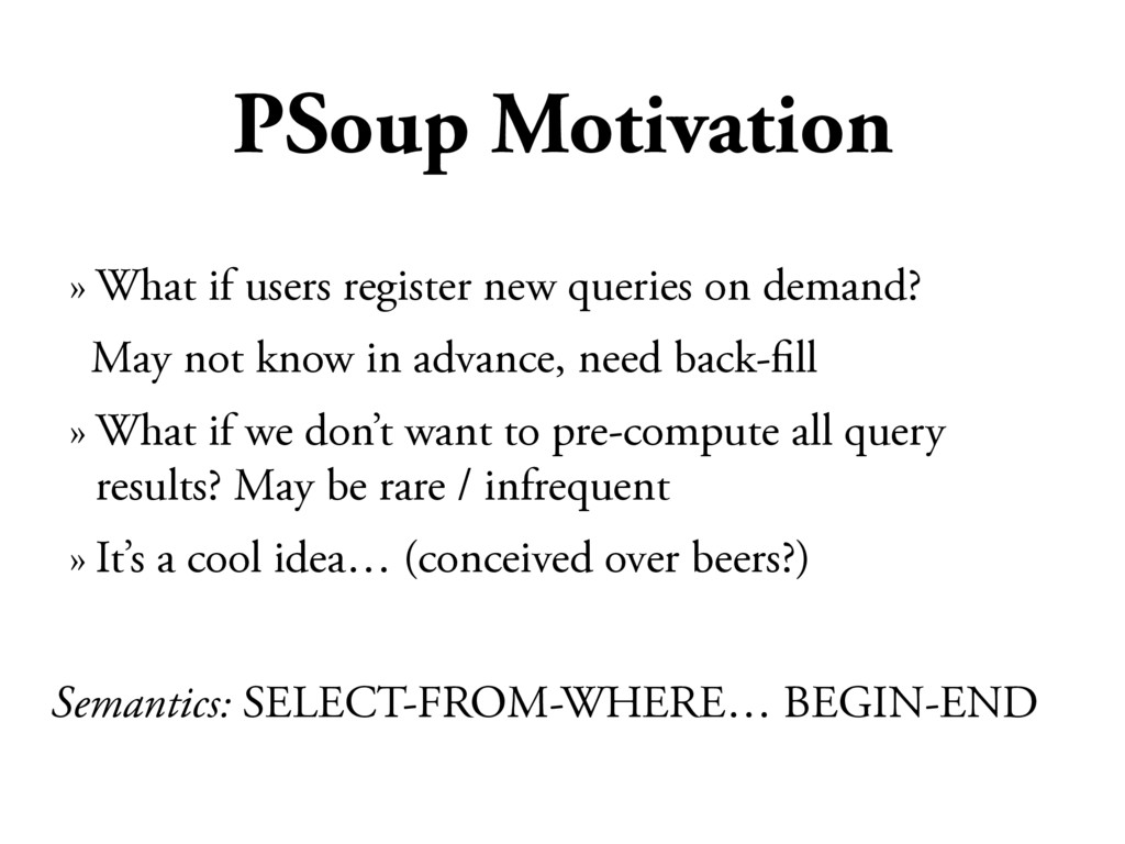 PSoup Motivation » What if users register new q...
