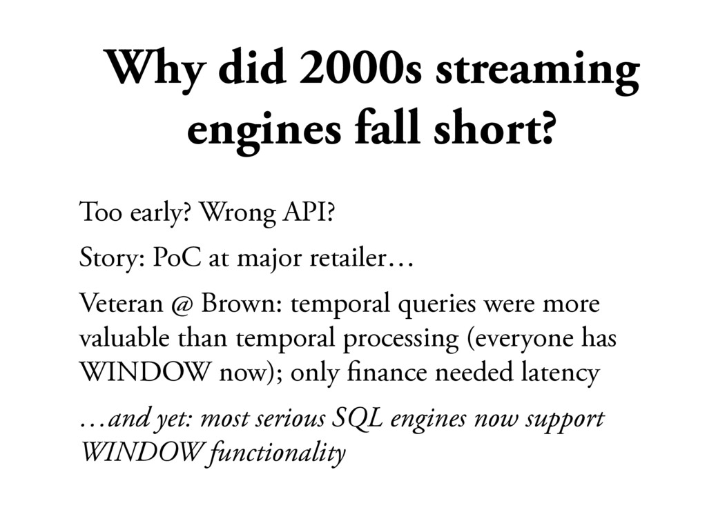 Why did 2000s streaming engines fall short? Too...