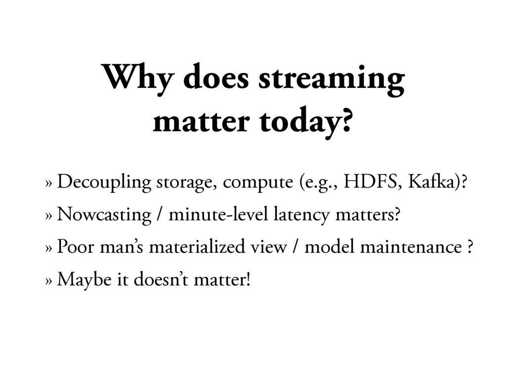 Why does streaming matter today? » Decoupling s...