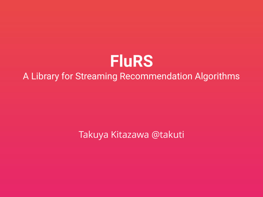 FluRS A Library for Streaming Recommendation Al...