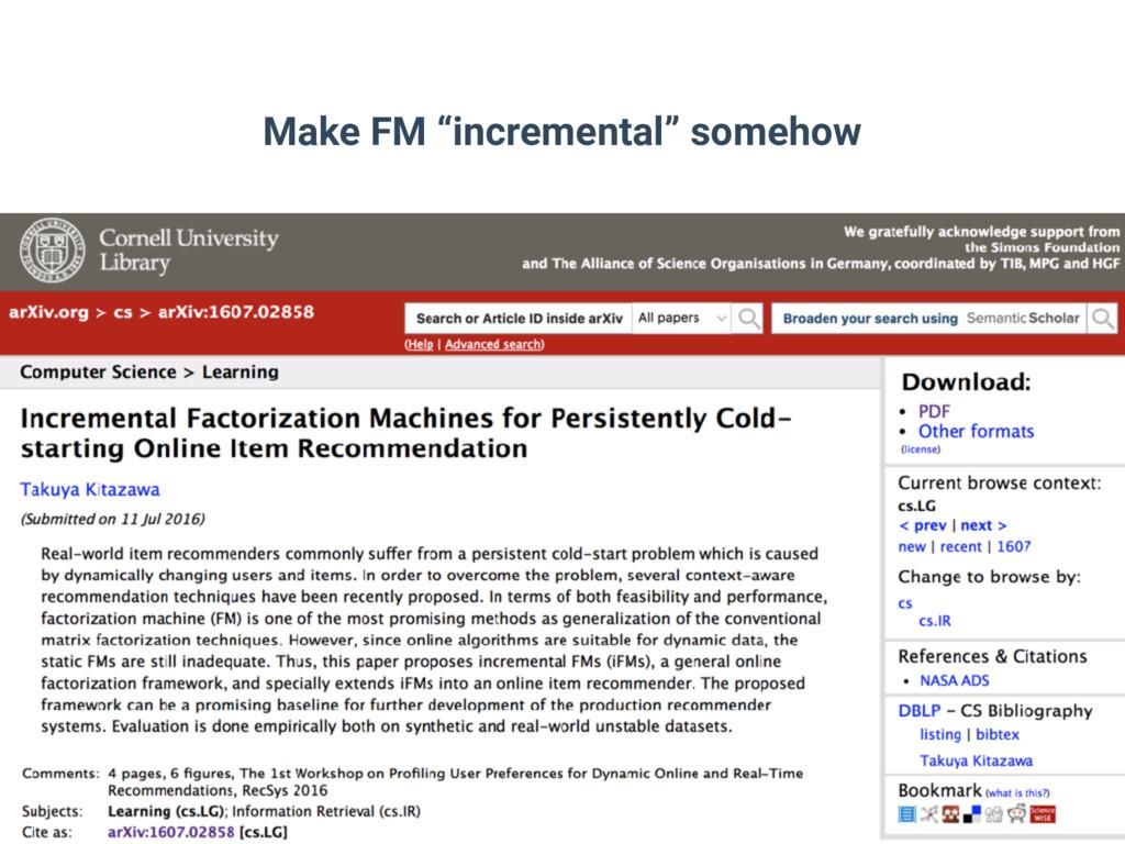 "Make FM ""incremental"" somehow 22"