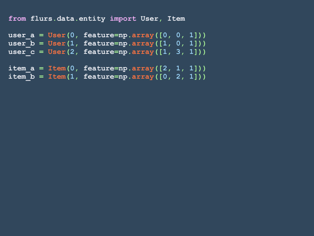 from flurs.data.entity import User, Item user_a...