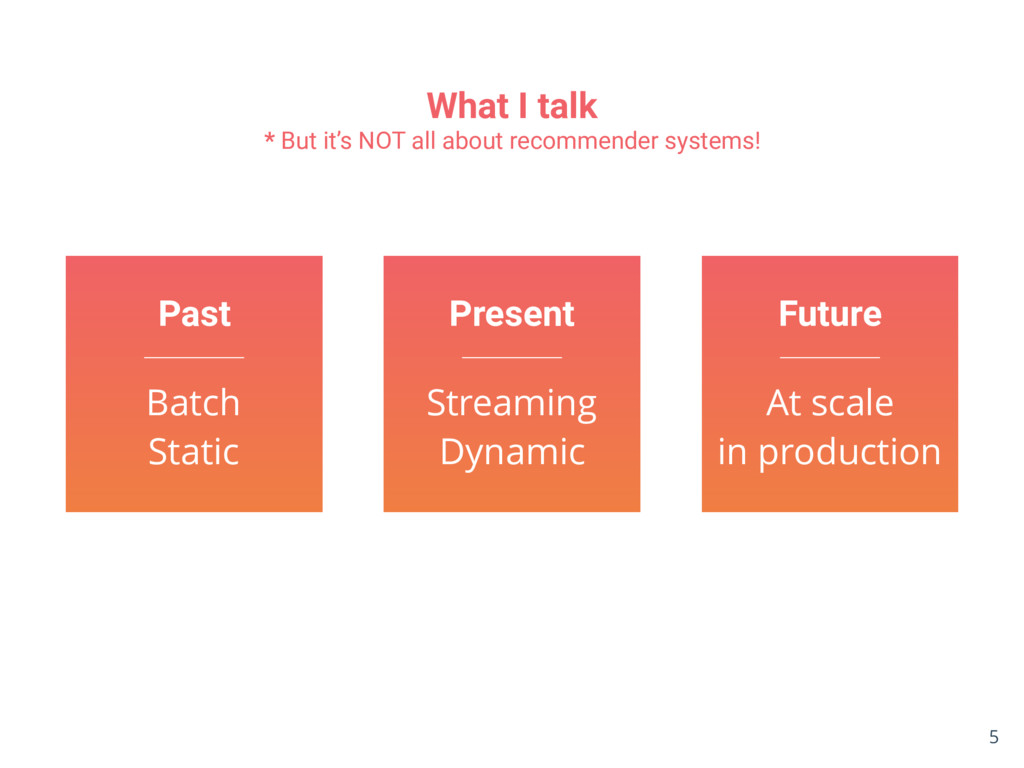 What I talk * But it's NOT all about recommende...