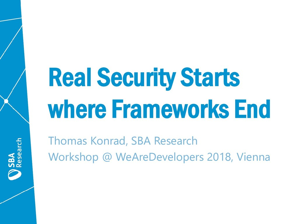 Real Security Starts where Frameworks End Thoma...