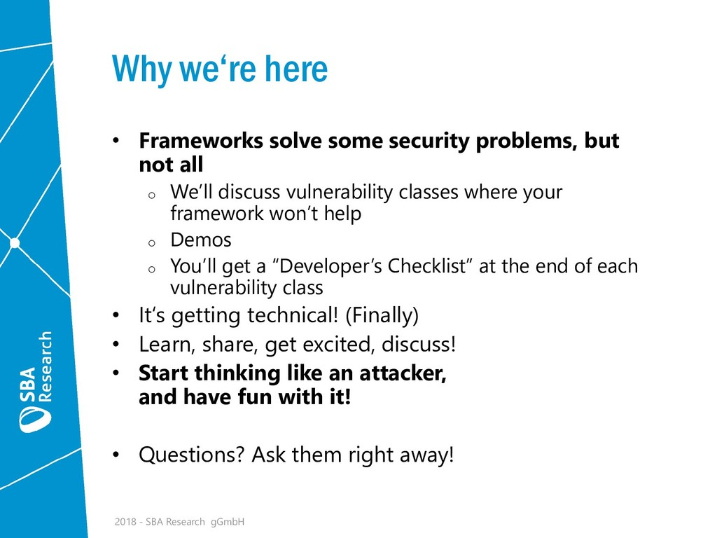 Why we're here • Frameworks solve some security...