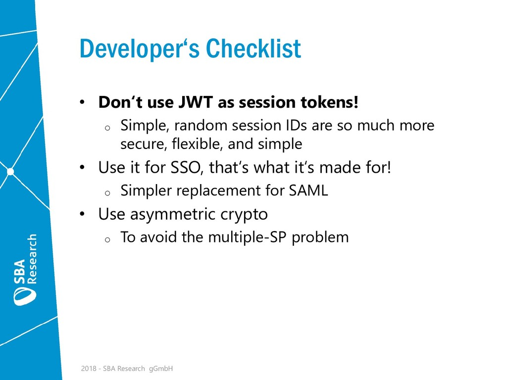 Developer's Checklist • Don't use JWT as sessio...