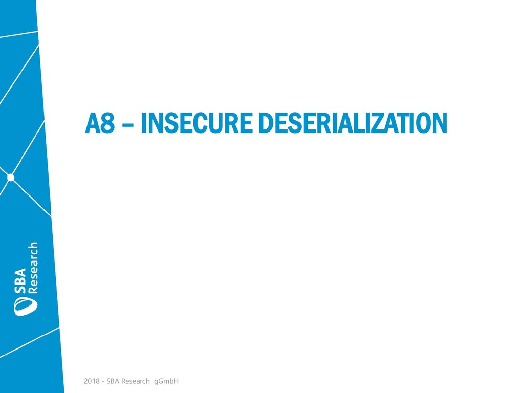A8 – INSECURE DESERIALIZATION 2018 - SBA Resear...
