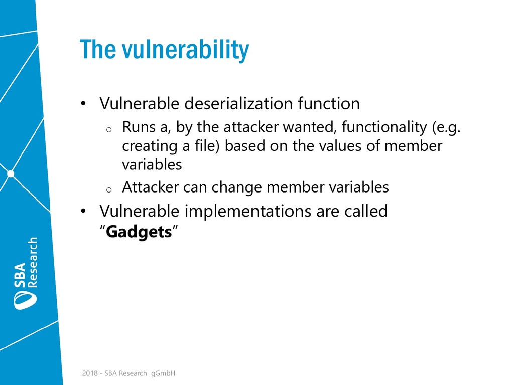 The vulnerability • Vulnerable deserialization ...