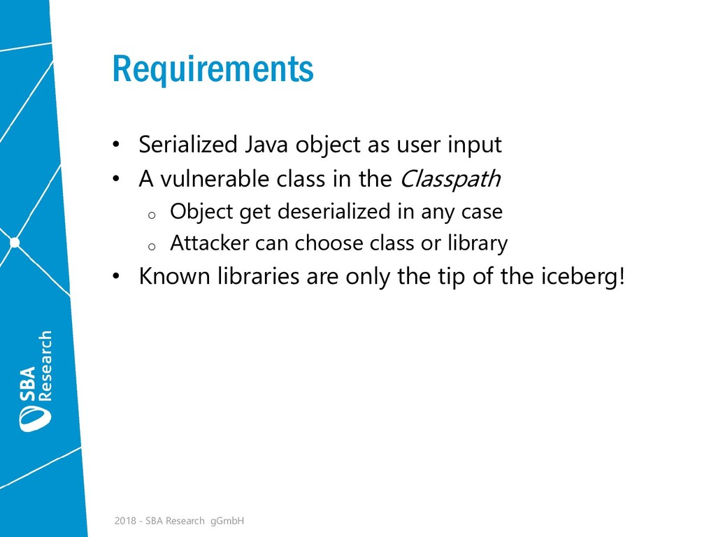 Requirements • Serialized Java object as user i...