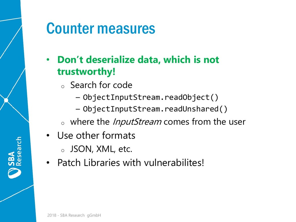 Counter measures • Don't deserialize data, whic...