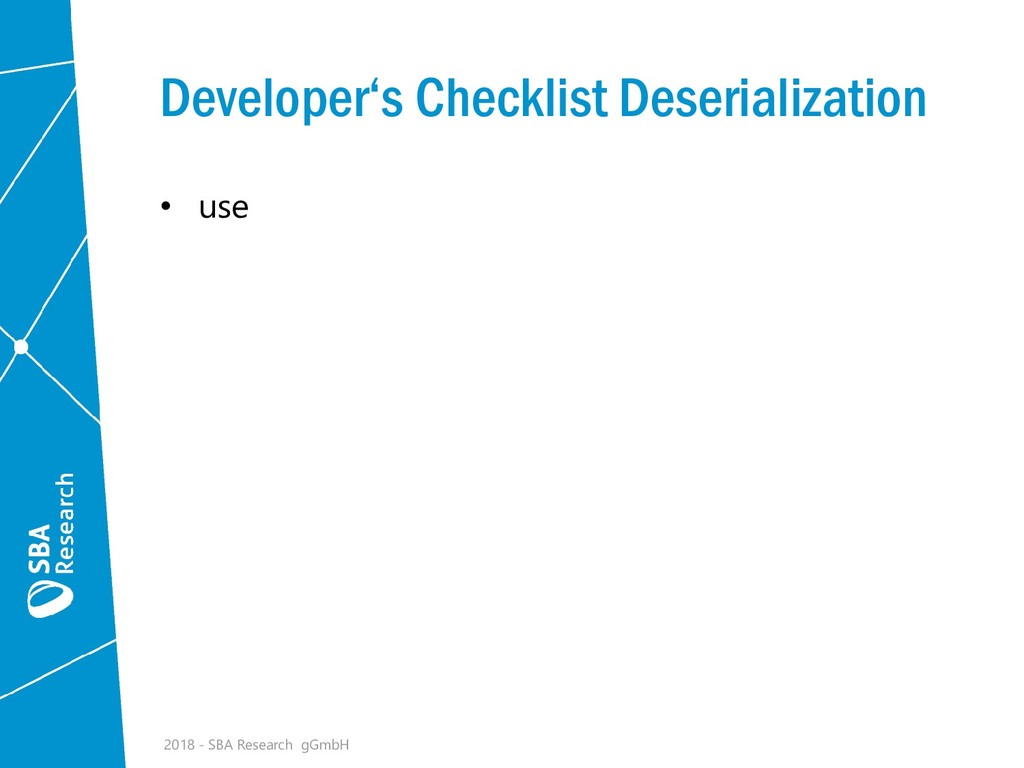 Developer's Checklist Deserialization • use 201...