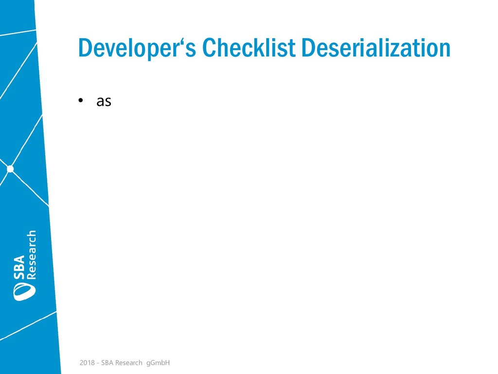 Developer's Checklist Deserialization • as 2018...
