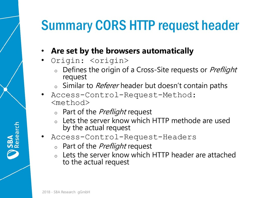 Summary CORS HTTP request header • Are set by t...
