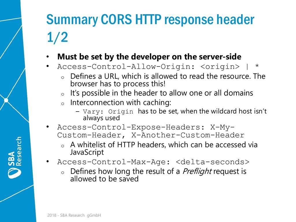Summary CORS HTTP response header 1/2 • Must be...