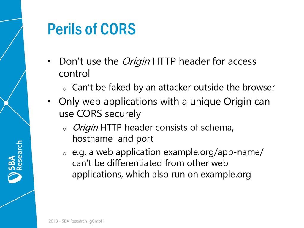 Perils of CORS • Don't use the Origin HTTP head...