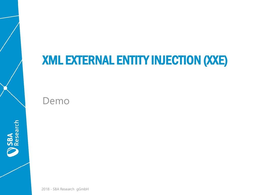 XML EXTERNAL ENTITY INJECTION (XXE) Demo 2018 -...