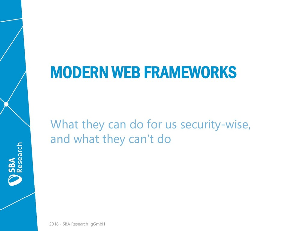 MODERN WEB FRAMEWORKS What they can do for us s...