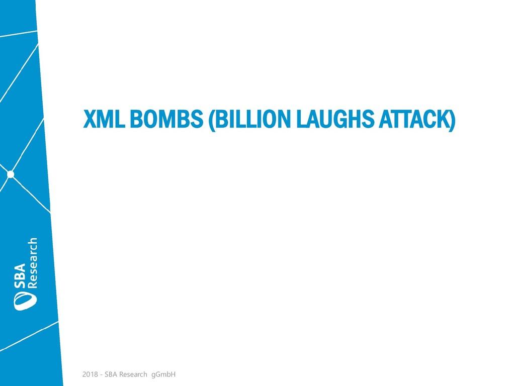 XML BOMBS (BILLION LAUGHS ATTACK) 2018 - SBA Re...