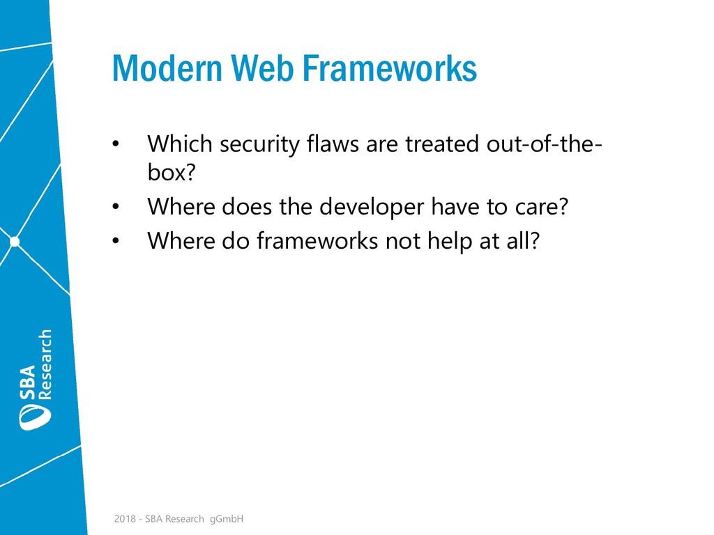 Modern Web Frameworks • Which security flaws ar...