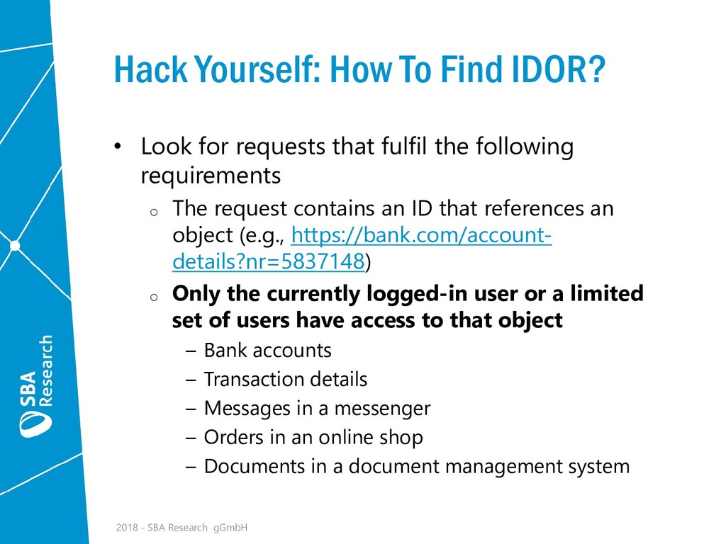 Hack Yourself: How To Find IDOR? • Look for req...