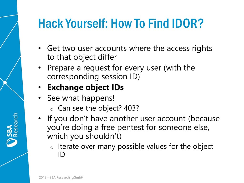 Hack Yourself: How To Find IDOR? • Get two user...
