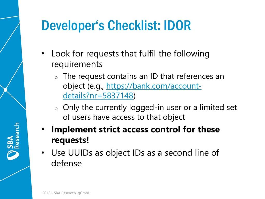 Developer's Checklist: IDOR • Look for requests...