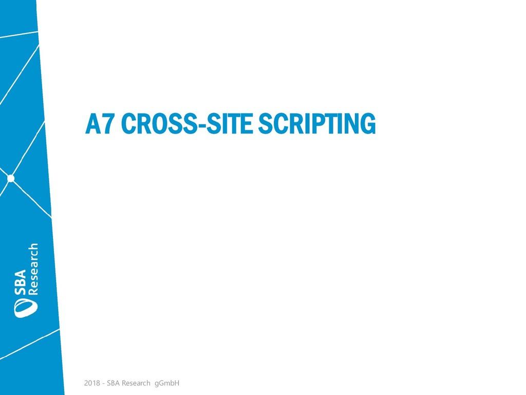A7 CROSS-SITE SCRIPTING 2018 - SBA Research gGm...