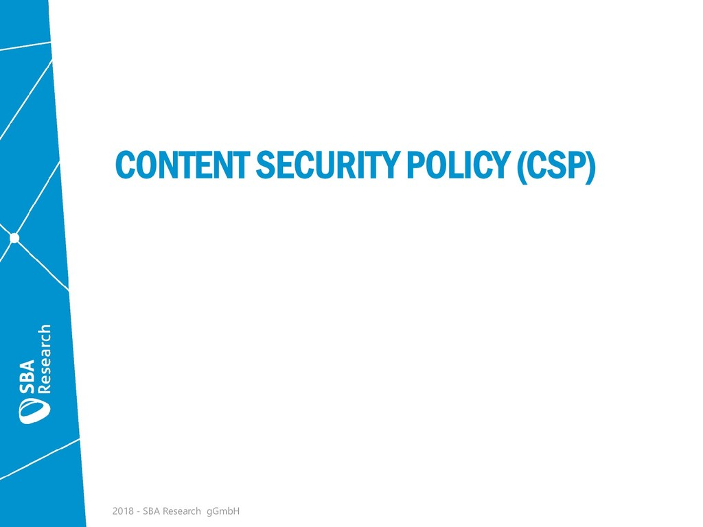 CONTENT SECURITY POLICY (CSP) 2018 - SBA Resear...