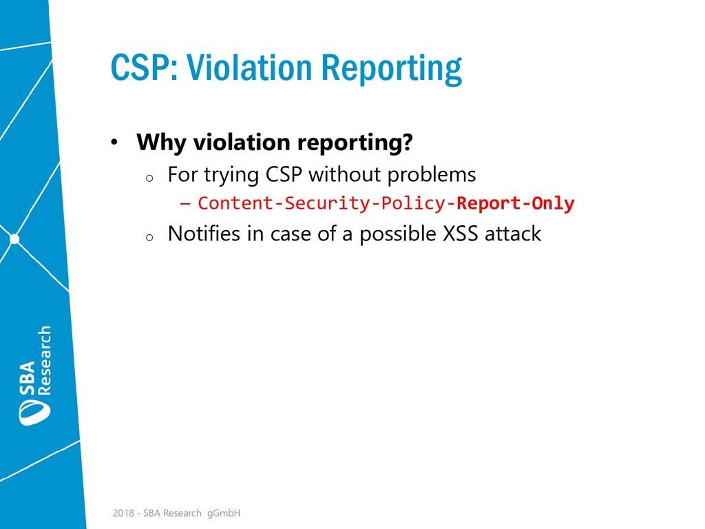 CSP: Violation Reporting • Why violation report...